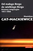 Od małego Bergu do wielkiego Bergu. Stanisław Cat-Mackiewicz - Stanisław Cat-Mackiewicz