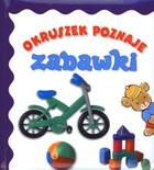 Okruszek poznaje zabawki Anna Wiśniewska - Anna Wiśniewska