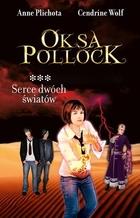 Oksa Pollock: Serce dwóch światów Anne Plichota - Anne Plichota
