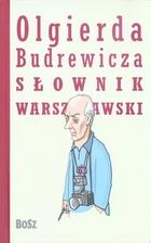 Olgierda Budrewicza Słownik Warszawski PRACA ZBIOROWA - PRACA ZBIOROWA