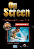 On Screen -Upper-Intermediate B2+. Workbook & Grammar Book Zeszyt ćwiczeń Matura 2015 - Virginia Evans, Jenny Dooley