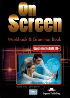 On Screen -Upper-Intermediate B2+. Workbook & Grammar Book Zeszyt ćwiczeń - Virginia Evans, Jenny Dooley