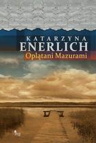 Oplątani Mazurami Katarzyna Enerlich - Katarzyna Enerlich