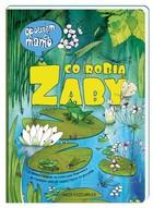 Opowiem ci mamo co robią żaby Katarzyna Bajerowicz - Katarzyna Bajerowicz