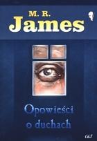 Opowieści o duchach Montague Rhodes James - Montague Rhodes James