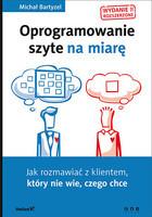 Oprogramowanie szyte na miarę. Jak rozmawiać z klientem, który nie wie, czego chce Michał Bartyzel - Michał Bartyzel