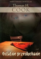 Ostatnie przesłuchanie Thomas H. Cook - Thomas H. Cook