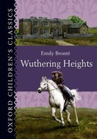 Oxford Children`s Classics: Wuthering Heights - Emily Brontë