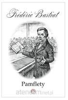 Pamflety Frederic Bastiat - Frederic Bastiat