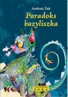 Paradoks bazyliszka Andrzej Żak - Andrzej Żak