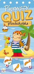 Pierwszy quiz przedszkolaka PRACA ZBIOROWA - PRACA ZBIOROWA