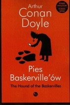 Pies Baskerville`ów. Hound of the Baskerville Arthur Conan Doyle - Arthur Conan Doyle