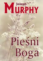Pieśni Boga Joseph Murphy - Joseph Murphy