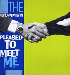 Pleased To Meet Me (LP) - The Replacements