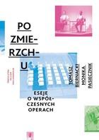 PO ZMIERZCHU Eseje o współczesnych operach Monika Pasiecznik - Monika Pasiecznik