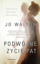 Podwójne życie Pat Jo Walton - Jo Walton