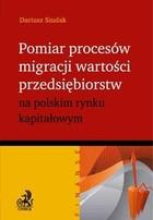 Pomiar procesów migracji wartości na polskim rynku kapitałowym Dariusz Siudak - Dariusz Siudak