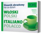 PONS Słownik obrazkowy na co dzień włoski-polski PRACA ZBIOROWA - PRACA ZBIOROWA