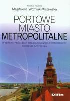 Portowe miasto metropolitalne Magdalena Woźniak-Miszewska - Magdalena Woźniak-Miszewska