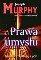 Prawa umysłu. Myśli kształtują życie Joseph Murphy - Joseph Murphy