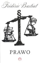 Prawo Frederic Bastiat - Frederic Bastiat