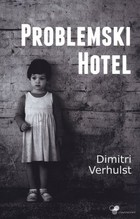 Problemski Hotel Dimitri Verhulst - Dimitri Verhulst