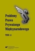 Problemy Prawa Prywatnego Międzynarodowego. T. 12 - 01 The Evolution of China`s Codification of Private International Law and Its Latest Development: Comments on China`s New PIL-Act - pdf - Maksymilian Pazdan