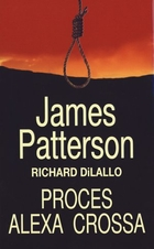 Proces Alexa Crossa James Patterson - James Patterson