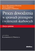 Proces dowodzenia w sprawach przestępstw i wykroczeń skarbowych Kazimierz J. Pawelec - Kazimierz J. Pawelec
