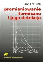 Promieniowanie termiczne i jego detekcja Józef Wojas - Józef Wojas