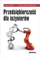 Przedsiębiorczość dla inżynierów Wioletta Czemiel-Grzybowska - Wioletta Czemiel-Grzybowska