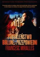 Przekleństwo biblijnej przepowiedni Francesc Miralles - Francesc Miralles