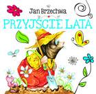 Przyjście lata Jan Brzechwa - Jan Brzechwa