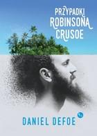 Przypadki Robinsona Crusoe Daniel Defoe - Daniel Defoe