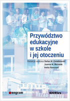 Przywództwo edukacyjne w szkole i jej otoczeniu Stafan Kwiatkowski - Stafan Kwiatkowski