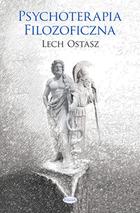 Psychoterapia filozoficzna Lech Ostasz - Lech Ostasz