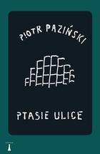 Ptasie ulice Piotr Paziński - Piotr Paziński