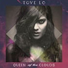 Queen Of The Clouds (PL) - Tove Lo