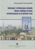 Radiacyjne i turbulencyjne składniki bilansu cieplnego terenów zurbanizowanych na przykładzie Łodzi Krzysztof Fortuniak - Krzysztof Fortuniak