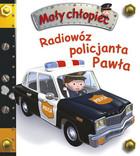 Radiowóz policjanta Pawła. Mały chłopiec PRACA ZBIOROWA - PRACA ZBIOROWA