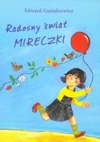 Radosny świat Mireczki Edward Guziakiewicz - Edward Guziakiewicz