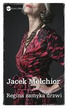 Regina zamyka drzwi Jacek Melchior - Jacek Melchior
