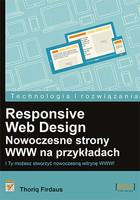 Responsive Web Design Nowoczesne strony WWW na przykładach Thoriq Firdaus - Thoriq Firdaus