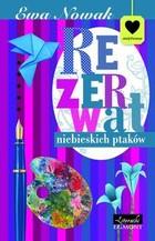 Rezerwat niebieskich ptaków Ewa Nowak - Ewa Nowak