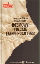 ROZMOWY POLSKIE LATEM ROKU 1983 Jarosław Marek Rymkiewicz - Jarosław Marek Rymkiewicz