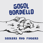 Seekers and Finders (LP) - Gogol Bordello