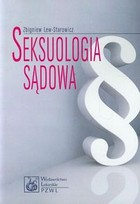 Seksuologia sądowa Zbigniew Lew-Starowicz - Zbigniew Lew-Starowicz