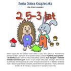 Seria Dobra Książeczka 2,5-3 lat Agnieszka Starok - Agnieszka Starok