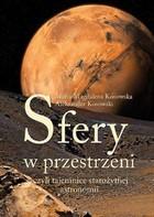 Sfery w przestrzeni czyli tajemnice starożytnej astronomii Maria Magdalena Kosowska - Maria Magdalena Kosowska