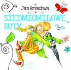 Siedmiomilowe buty Jan Brzechwa - Jan Brzechwa